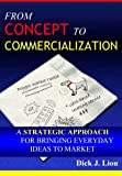 From Concept to Commercialization, Dick Liou, 1466216107
