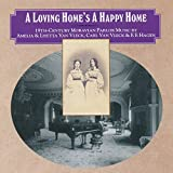 A Loving Home's a Happy Home: 19th-Century Moravian Parlor Music