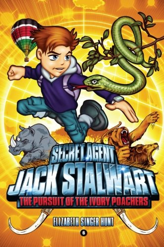 Secret Agent Jack Stalwart: Book 6: The Pursuit of the Ivory Poachers: Kenya (The Secret Agent Jack Stalwart Series)