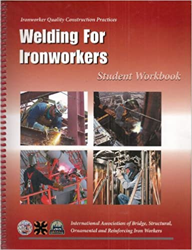 Welding for Ironworkers Student Workbook (Ironworker Quality