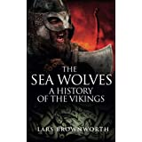 The Sea Wolves: A History of the Vikings