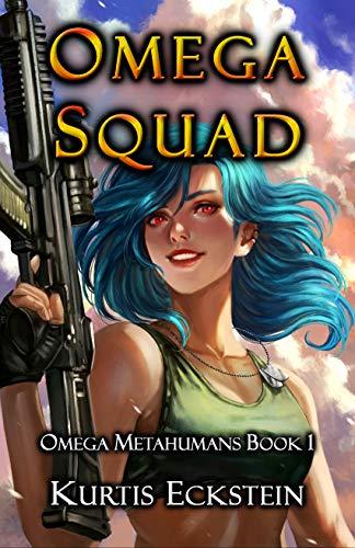 Omega Squad: a Superhero Adventure (Omega Metahumans Book 1)]()