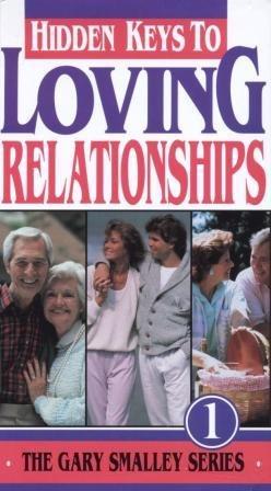 Hidden Keys To Loving Relationships - The Gary Smalley Series - Volume 1