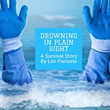 Drowning in Plain Sight Audiobook by Len Parsons Narrated by Millian Quinteros