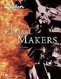 Zildjian: A History of the Legendary Cymbal Makers
