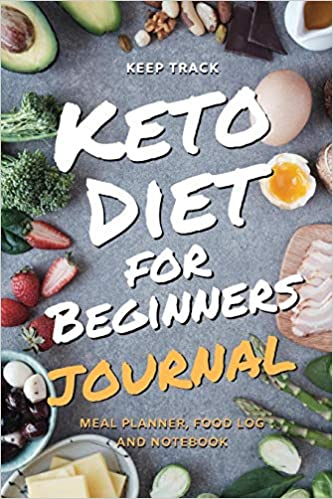 Keep Track Keto Diet for Beginners Journal Meal Planner, Food Log, Journal and Notebook: Ketogenic Diet Food Diary Weight Loss & Fitness Planner, ... becoming a better you! Easy Carry 6x9 Size.