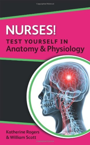 Nurses! Test Yourself In Anatomy & Physiology (Nursus! Test Yourself in) Pdf