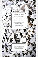 When Women Were Birds: Fifty-four Variations on Voice by Terry Tempest Williams (2013-02-26) Paperback