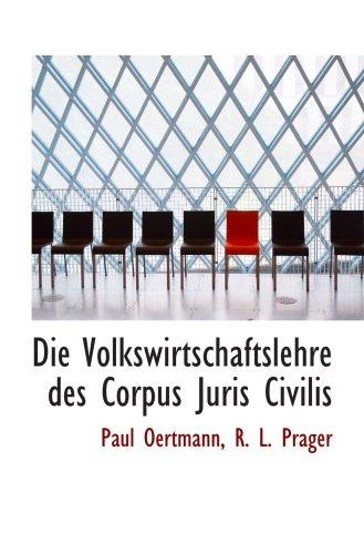 Die Volkswirtschaftslehre des Corpus Juris Civilis