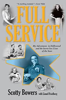 Full Service: My Adventures in Hollywood and the Secret Sex Lives of the Stars by [Bowers, Scotty]