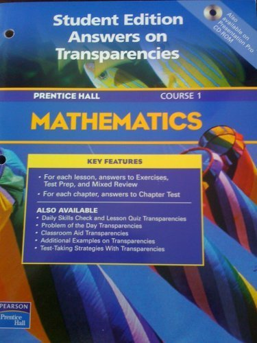 Read Online PRENTICE HALL MATHEMATICS/COURSE 1/STUDENT EDITION/ANSWERS ON TRANSPARENCIES PDF