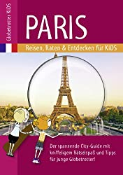 Globetrotter Kids Paris: Reisen, Raten & Entdecken für Kids