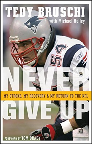 - Never Give Up: My Stroke, My Recovery, and My Return to the NFL