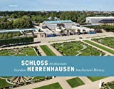 Schloss Herrenhausen : Architecture - Gardens - Intellectual History, Adam, Bernd and Herwig, Oliver, 3777470511