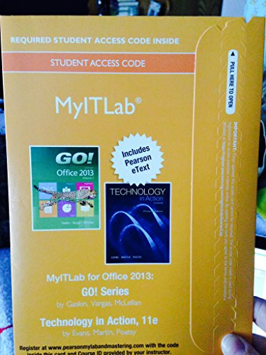 NEW MyITLab with Pearson eText -- Access Card -- for GO! Series and Technology in Action with Microsoft Office 2013
