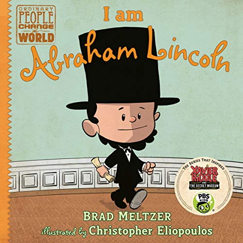 I am Abraham Lincoln (Ordinary People Change the World)