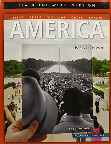 America Past and Present, Volume 2 Black and White Edition (10th Edition)