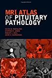 img - for MRI Atlas of Pituitary Pathology by Kevin M. Pantalone DO ECNU CCD (2015-02-20) book / textbook / text book