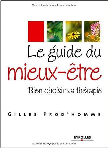 Le guide du mieux-être : Bien choisir sa thérapie