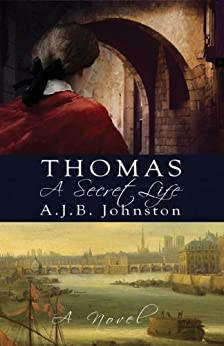 Thomas, A Secret Life: A Novel by [Johnston, A.J.B.]