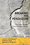 img - for Breaking the Pendulum: The Long Struggle Over Criminal Justice book / textbook / text book