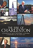 img - for The Rise of Charleston: Conversations with Visionaries, Luminaries & Emissaries of the Holy City (SC) (The History Press) book / textbook / text book
