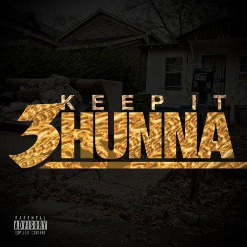 Keep It 3hunna [Explicit]