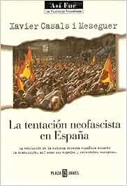La tentación neofascista en España: Amazon.es: Casals, Xavier: Libros