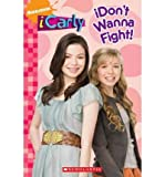 By Leigh Olsen iCarly: iDon't Wanna Fight! [Paperback]