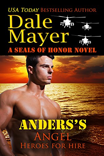 Anders's Angel: A SEALs of Honor World Novel (Heroes for Hire Book 16)