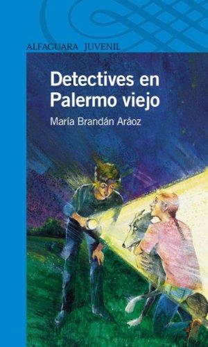 Detectives en Palermo Viejo (Spanish Edition) by [Brandán Aráoz, María]
