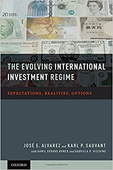 Book The Evolving International Investment Regime: Expectations, Realities, Options