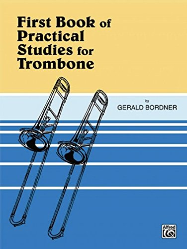 First Book of Practical Studies for (1st Trombone Music Book)
