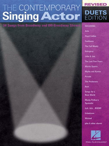 The Contemporary Singing Actor - Duets Edition: 34 Songs from Broadway and Off-Broadway Revised Edition