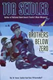 Brothers below Zero, Tor Seidler, 0064409368