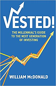 Vested!: The Millennial's Guide to The Next Generation of Investing