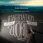 Creative Power: Imagination Rules the World | Luis Herrera