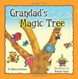 Grandad's Magic Tree, Rebecca Holmes, 1469963426