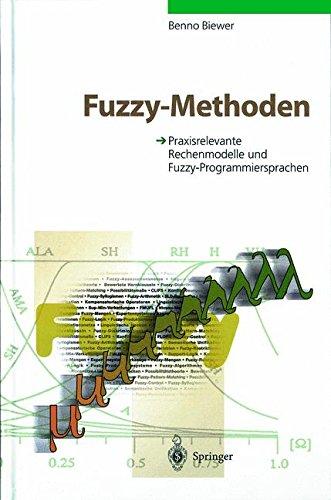 Fuzzy-Methoden: Praxisrelevante Rechenmodelle und Fuzzy-Programmiersprachen