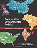 img - for Comparative Environmental Politics: Theory, Practice, and Prospects (American and Comparative Environmental Policy) book / textbook / text book