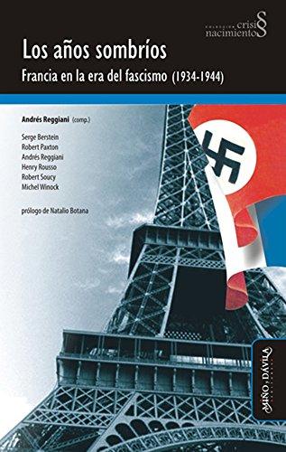 Los años sombríos. Francia en la era del fascismo (1934-1944) (