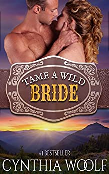 Tame A Wild Bride (Tame Series Book 3) by [Woolf, Cynthia]