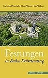 Festungen in Baden-Wurttemberg, Ottersbach, Christian and Wagner, Heiko, 3795428262