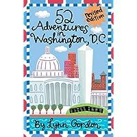 52 Adventures in Washington D.C.: Revised edition