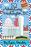 52 Adventures in Washington D. C., Lynn Gordon, 0811857905