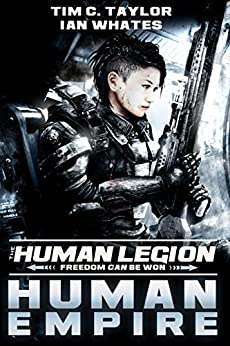 Human Empire (The Human Legion Book 4) by [Taylor, Tim C., Whates, Ian]