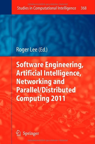 Software Engineering, Artificial Intelligence, Networking and Parallel/Distributed Computing 2011 by , Springer