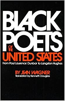 Book By Jean Wagner - Black Poets of the United States: From Paul Laurence Dunbar to Langston Hughes: 1st (first) Edition