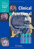 Clinical Functional MRI : Presurgical Functional Neuroimaging, , 3540244697