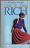 How to Dress Rich, Dale Gody and Monique Ross, 0671453343